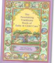 The Nourishing Traditions Book of Baby and Child Care