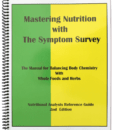 Mastering Nutrition with the Symptom Survey: The Manual for Balancing Body Chemistry with Whole Foods and Herbs