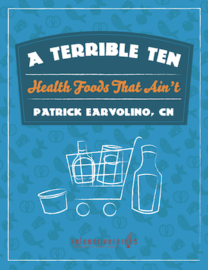 A Terrible Ten: Health Foods That Ain't