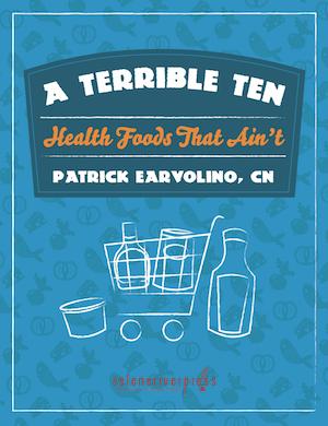 A Terrible Ten: Health Foods That Ain't