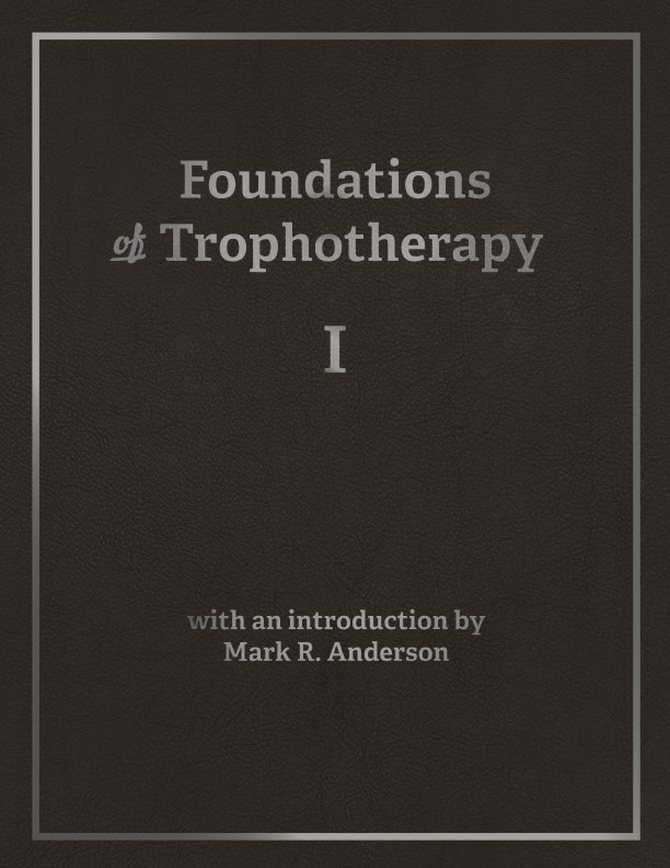Foundations of Trophotherapy I (Kindle eBook)