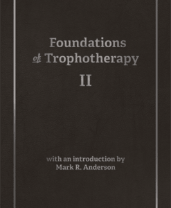 Foundations of Trophotherapy II